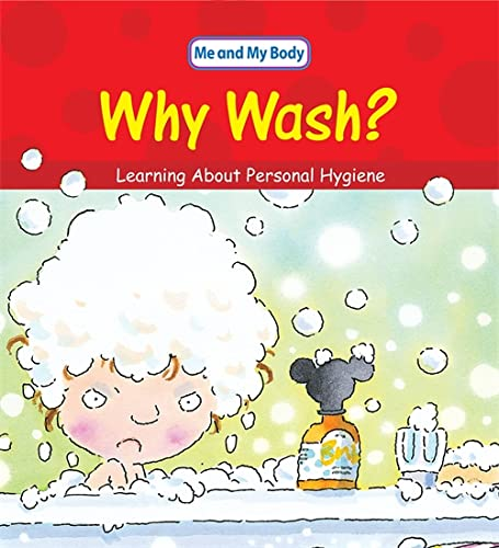 9780750252720: Why Wash?: Learning About Personal Hygiene (Me And My Body)