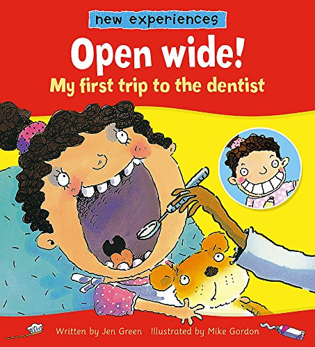 9780750252829: Open Wide!: My First Trip to the Dentist (New Experiences)