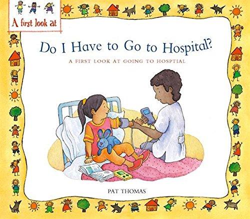 9780750252867: Do I Have to Go to Hospital?
