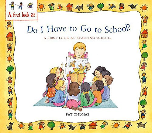 9780750252874: A First Look At: Starting School: Do I Have to Go to School?