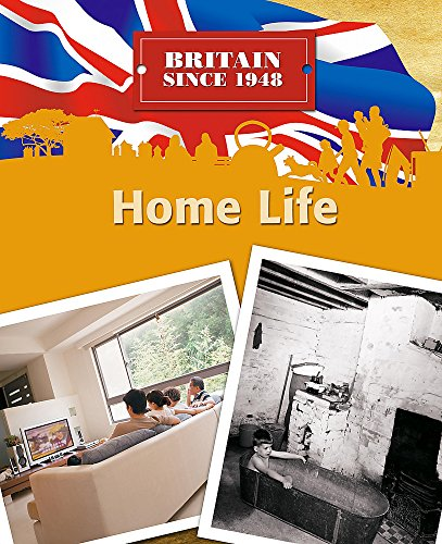 9780750253727: Home Life (Britain Since 1948)