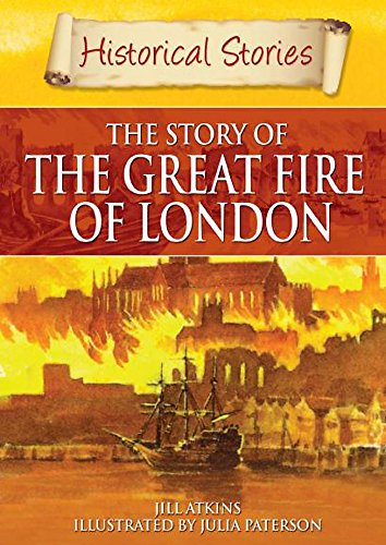 9780750254281: The Great Fire of London (Historical Stories)