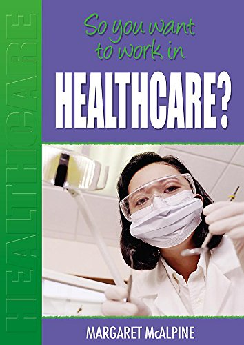 9780750254878: In Healthcare? (So You Want to Work)