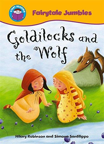 Goldilocks and the Wolf (Start Reading: Fairytale Jumbles) (0750255161) by Robinson, Hilary