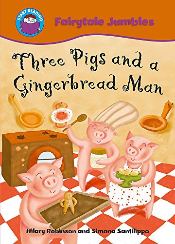 Three Pigs and the Gingerbread Man (Start Reading: Fairytale Jumbles): Robinson, Hilary
