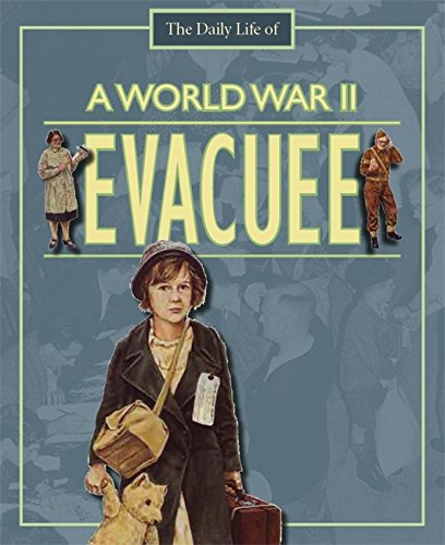 9780750255646: World War II Evacuee (Daily Life of)