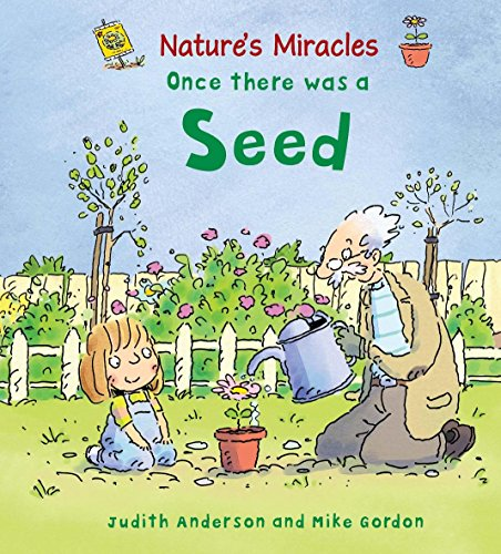 9780750256445: Nature's Miracles: Once there was a Seed