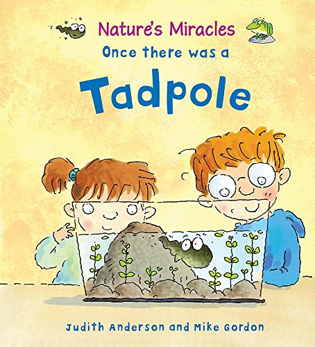9780750256476: Once There Was a Tadpole (Nature's Miracles)