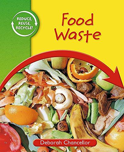 9780750257114: Food Waste (Reduce, Reuse, Recycle)
