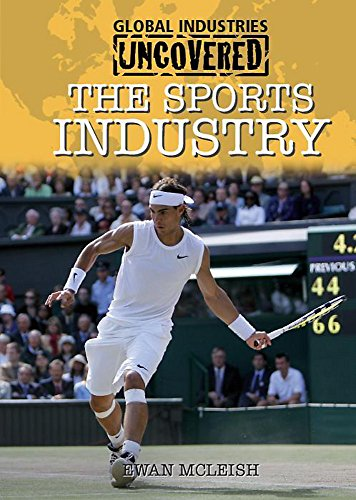9780750258258: The Sports Industry (Global Industries Uncovered)
