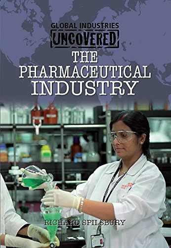 9780750258272: The Pharmaceutical Industry (Global Industries Uncovered)