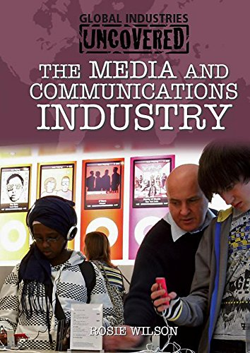 9780750258302: The Media and Communications Industry (Global Industries Uncovered)