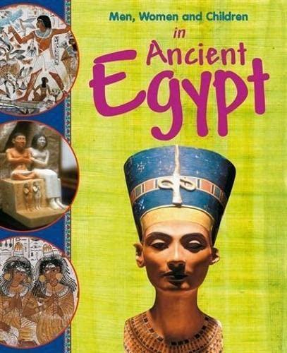 9780750259064: In Ancient Egypt (Men, Women and Children)