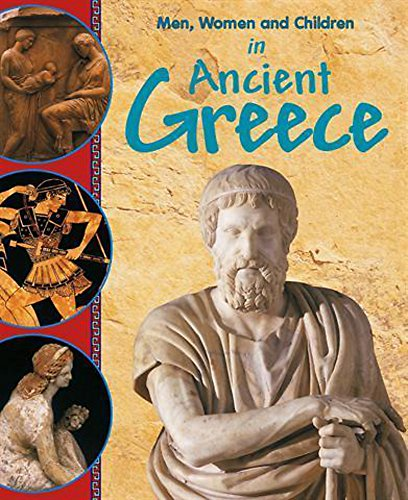 9780750259071: In Ancient Greece (Men, Women & Children)