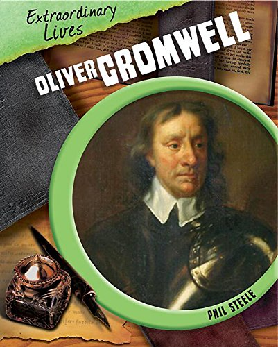 Oliver Cromwell (Extraordinary Lives): Steele, Philip
