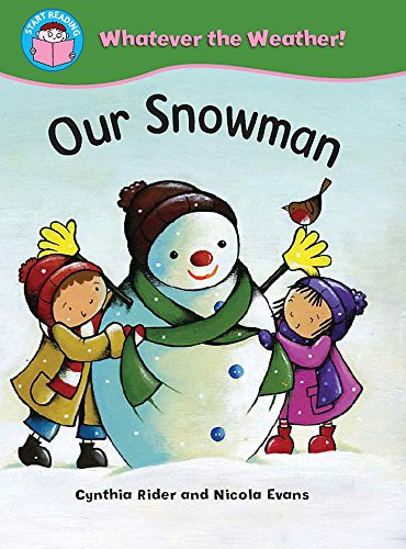 9780750260602: Our Snowman (Start Reading: Whatever the Weather)