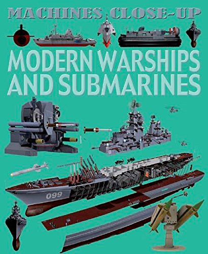 9780750260756: Modern Warships and Submarines (Machines Close-Up)