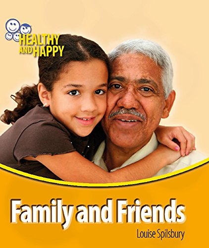 Family and Friends (Healthy & Happy) (0750261056) by Louise Spilsbury; Adam Sutherland