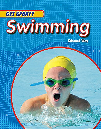 9780750261111: Swimming (Get Sporty)