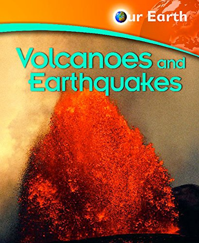 9780750261593: Volcanoes and Earthquakes (Our Earth)