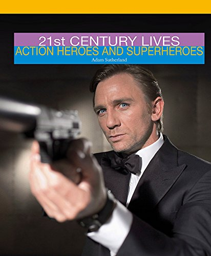 9780750262040: Action Heroes and Superheroes (21st Century Lives)
