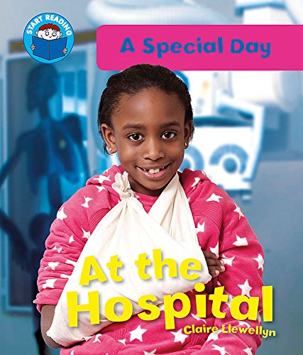 9780750263757: At the Hospital (Start Reading: A Special Day)