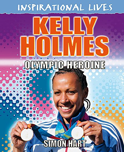 9780750264808: Kelly Holmes: Olympic Heroine (Inspirational Lives)