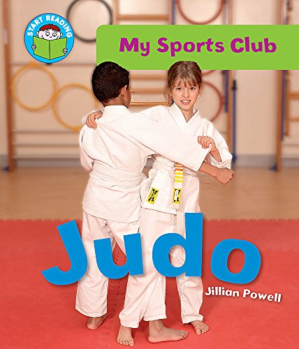 Judo (Start Reading: My Sports Club): Powell, Jillian