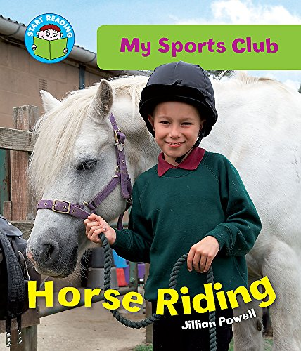 9780750264990: Riding School (Start Reading: My Sports Club)