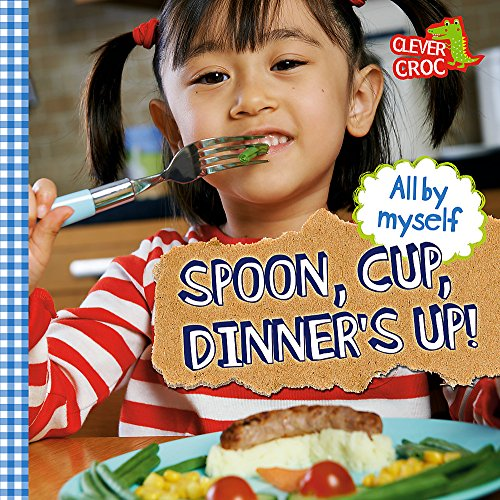 9780750265805: Spoon, Cup, Dinner's Up!: Board Book (All by Myself)