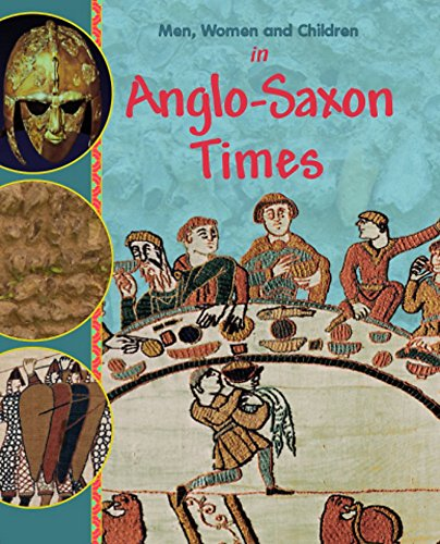 9780750267083: In Anglo Saxon Times (Men, Women and Children)