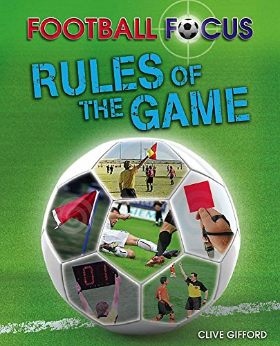 Rules of the Game (Football Focus) (0750267534) by Clive Gifford