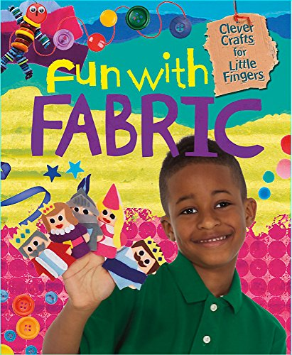 9780750268288: Fun with Fabric. (Clever Crafts for Little Fingers)