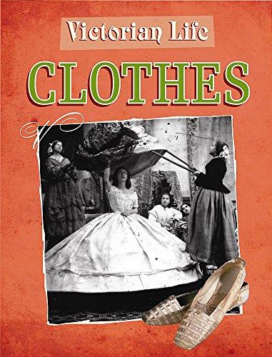 9780750268769: Clothes (Victorian Life)