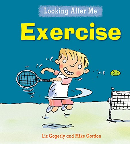9780750269650: Exercise. Written by Liz Gogerly (Looking After Me)