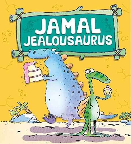9780750271165: Dinosaurs Have Feelings, Too: Jamal Jealousaurus