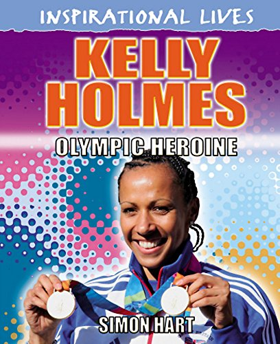 9780750271806: Kelly Holmes: Olympic Heroine (Inspirational Lives)