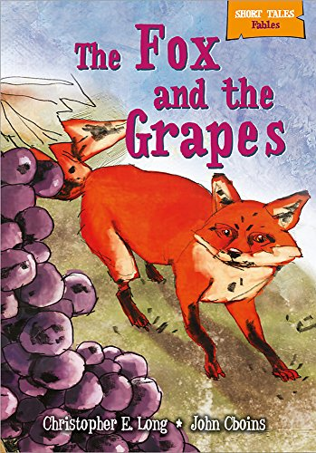 9780750277587: The Fox and the Grapes (Short Tales: Fables)
