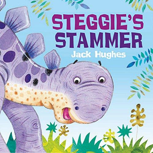 Steggie's Stammer (Paperback): Jack Hughes