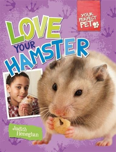 Love Your Hamster (Your Perfect Pet): Heneghan, Judith