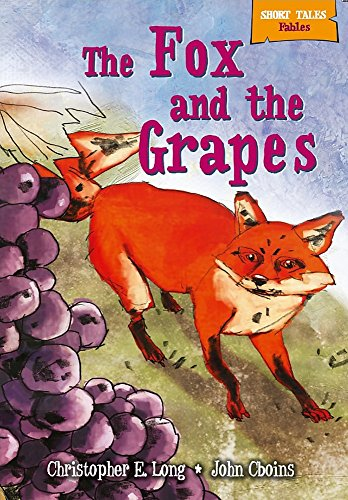9780750278324: The Fox and the Grapes (Short Tales: Fables)