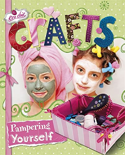 9780750278546: Crafts for Pampering Yourself (Eco Chic)