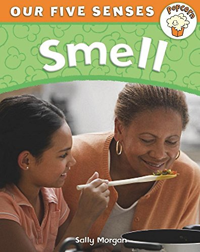 9780750278591: Smell (Popcorn: Our Five Senses)