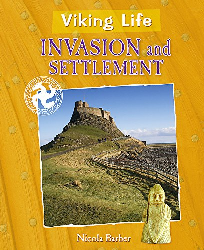 Invasion and Settlement (Viking Life): Barker, Nicola