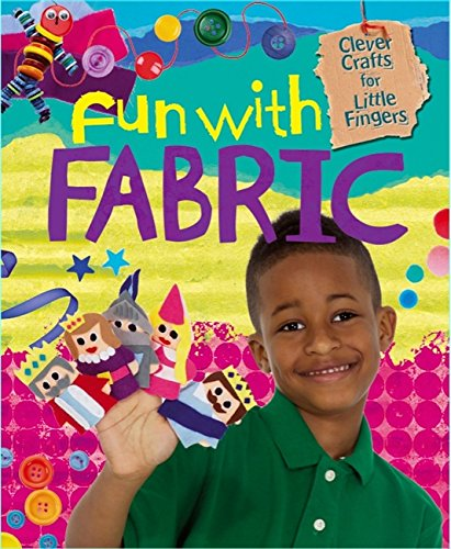 9780750278805: Fun with Fabric (Clever Crafts for Little Fingers)
