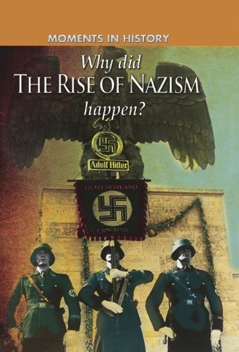Why Did the Rise of the Nazis Happen? (Moments in History) (0750278994) by [???]