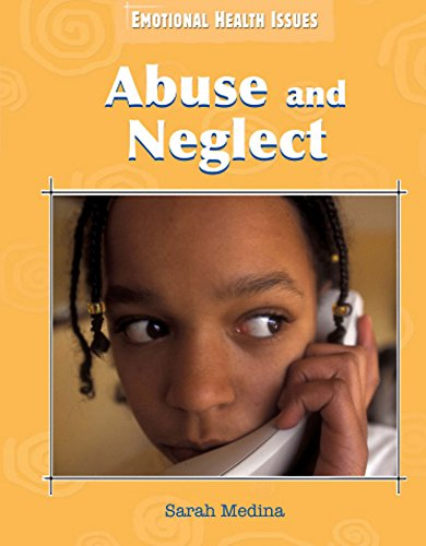 9780750279253: Abuse and Neglect (Emotional Health Issues)