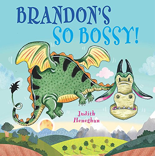 Brandon's So Bossy (Dragon School): Heneghan, Judith