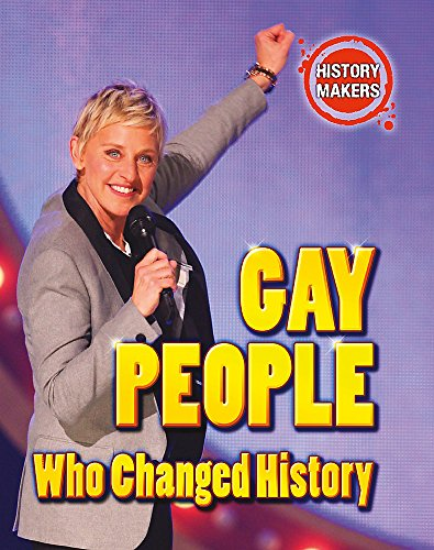 9780750279680: Gay People Who Changed History (History Makers)
