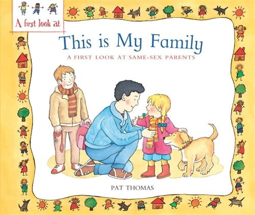 9780750280129: A First Look at: Same-Sex Parents: This Is My Family